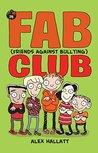 FAB (Friends Against Bullying) Club (FAB Club Book 1)