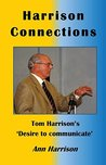 Harrison Connections:: Tom Harrison's 'Desire to communicate'