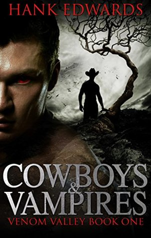 Cowboys & Vampires (Venom Valley #1) by Hank Edwards