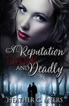 A Reputation Dark & Deadly