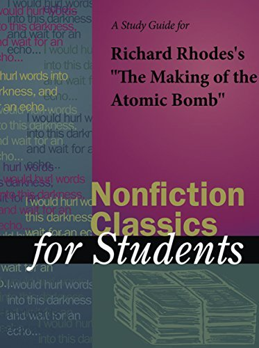 "A Study Guide for Richard Rhodes's ""The Making of the Atomic Bomb"" (Nonfiction Classics for Students)"