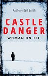 Castle Danger - Woman on Ice (The Duluth Files Book 1)