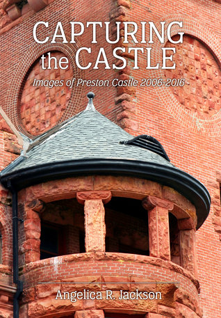 Capturing The Castle by Angelica R. Jackson