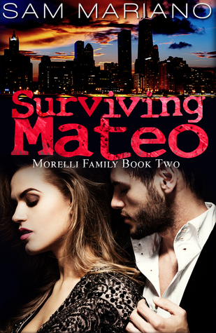 Surviving Mateo (Morelli Family, #2)