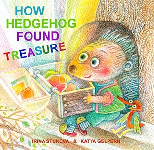 Bedtime story for kids: How Hedgehog Found Treasure: The story is about friendship between Hedgehog, Badger, Rabbit and Squirrel (Children's Book, Picture Books, Preschool Books, Kids Book, Ages 2-6)