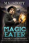 Magic Eater: An Uncanny Kingdom Urban Fantasy
