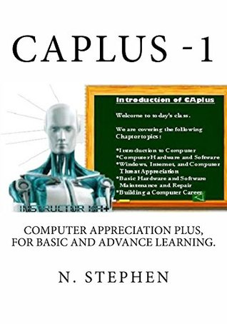 CAplus: Computer Appreciation Plus for Basic and Advance Learning