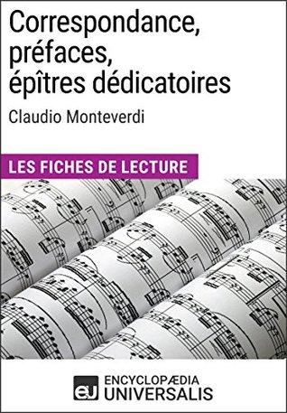 Correspondance, préfaces, épîtres dédicatoires de Claudio Monteverdi: Les Fiches de Lecture d'Universalis