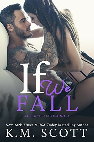 If We Fall (Corrupted Love Trilogy Book 3)