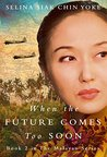 When the Future Comes Too Soon by Selina Siak Chin Yoke