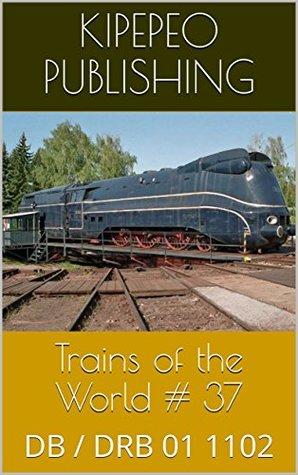 Trains of the World # 37: DB / DRB 01 1102