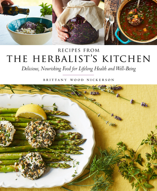 Recipes from the Herbalist's Kitchen: Delicious, Nourishing Food for Lifelong Health and Well-Being