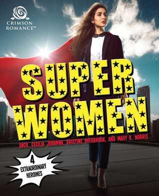 Ebook Super Women: 4 Extraordinary Heroines by Daco read!