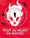 Tout au milieu du monde by Mathieu Rivero