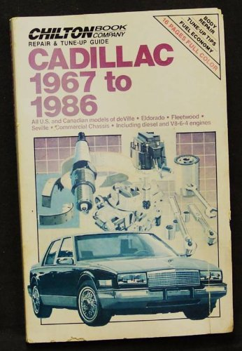 Chilton's Repair and Tune-Up Guide: Cadillac, 1967-1986 (Chilton's Repair Manual