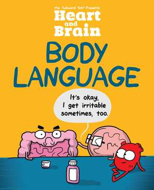 Heart and Brain: Body Language: An Awkward Yeti Collection by The Awkward Yeti, Nick Seluk