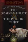 The Curious Affair of the Somnambulist & the Psychic Thief (The Curious Affair Of, #1)
