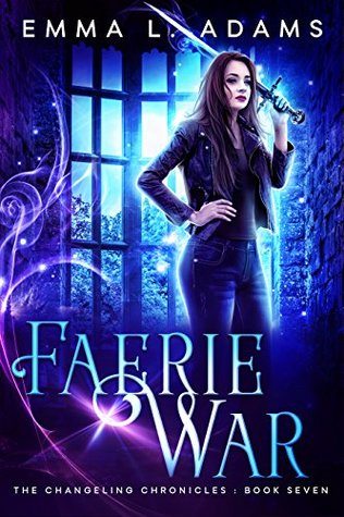 Faerie War (The Changeling Chronicles, #7)