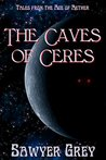 The Caves of Ceres (The Age of Aether)