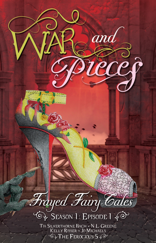 War and Pieces - Frayed Fairy Tales by Tia Silverthorne Bach
