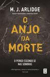 O Anjo da Morte by M.J. Arlidge