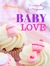 Baby Love by Emmanuelle de Maupassant