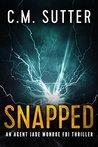 Snapped (Agent Jade Monroe FBI Thriller, #1)