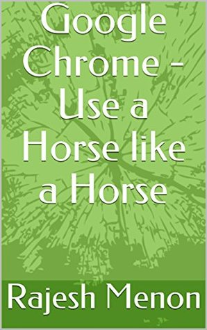 Google Chrome - Use a Horse like a Horse