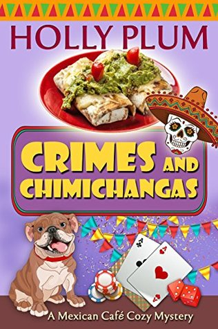 Crimes and Chimichangas (Mexican Cafe Mystery #5)