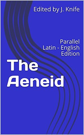 The Aeneid: Parallel Latin - English Edition