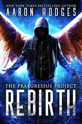 Rebirth (Praegressus Project #1)