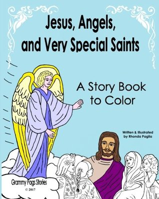Jesus, Angels, and Very Special Saints a Story Book to Color by Rhonda Paglia