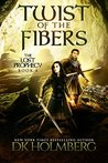 Book cover for Twist of the Fibers (The Lost Prophecy, #4)