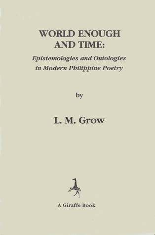 World Enough and Time: Epistemologies and Ontologies in Modern Philippine Poetry