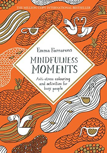 Mindfulness Moments: Anti-stress Colouring and Activities for Busy People (Colouring Books)