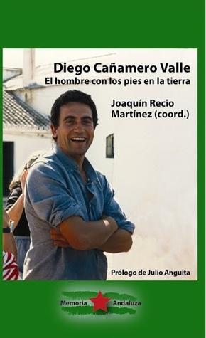Diego Cañamero Valle: El hombre con los pies en la tierra