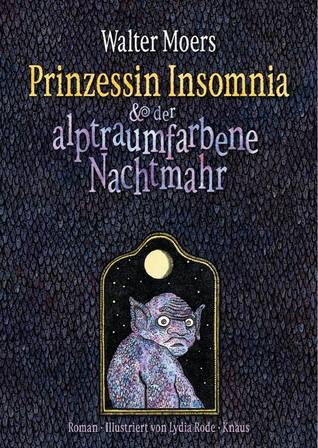 Prinzessin Insomnia & der alptraumfarbene Nachtmahr (Zamonien, #9)