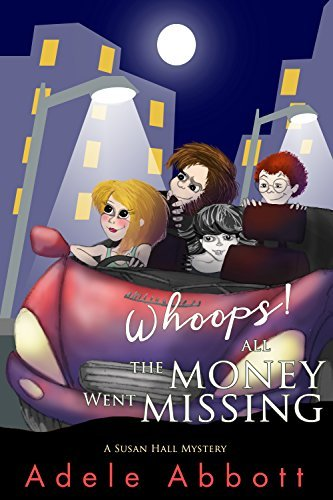 Whoops! All The Money Went Missing (A Susan Hall Mystery Book 2)