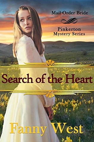 Mail Order Bride: Search of the Heart: Inspirational Historical Western Romance (Pinkerton Mystery Book 6)
