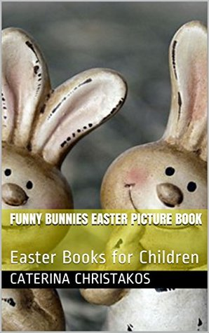 Funny Bunnies Easter Picture Book: Easter Books for Children