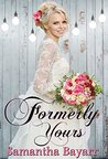 Formerly Yours by Samantha Bayarr