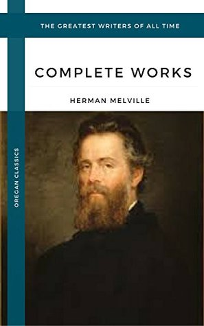 Melville Herman: The Complete works (Oregan Classics)