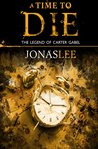 A Time to Die (The Legend of Carter Gabel, #3)