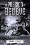 The Passion to Believe  (The Passion #4)