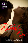 Rubbed Raw (Triple Threat, #5)