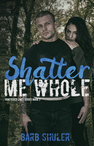 Shatter Me Whole (Shattered Lives Series, #3)