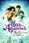 Das Geheimnis der Ozeane (Alea Aquarius, #3)