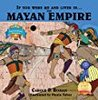 If You Were Me and Lived in the Mayan Empire by Carole P. Roman