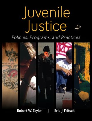 Juvenile Justice: Policies, Programs, and Practices: Policies, Programs, and Practices