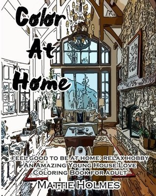 Color At Home : feel good to be at home: relax hobby An Amazing Young House Love: Adult Activity Book
